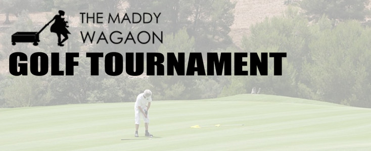 The Maddy Wagon Golf Tournament